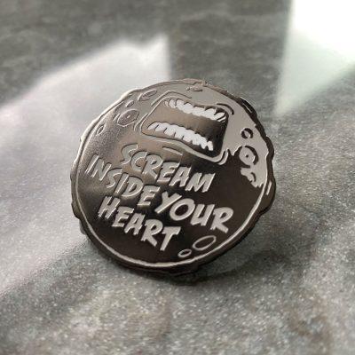 Scream Inside Your Heart pin